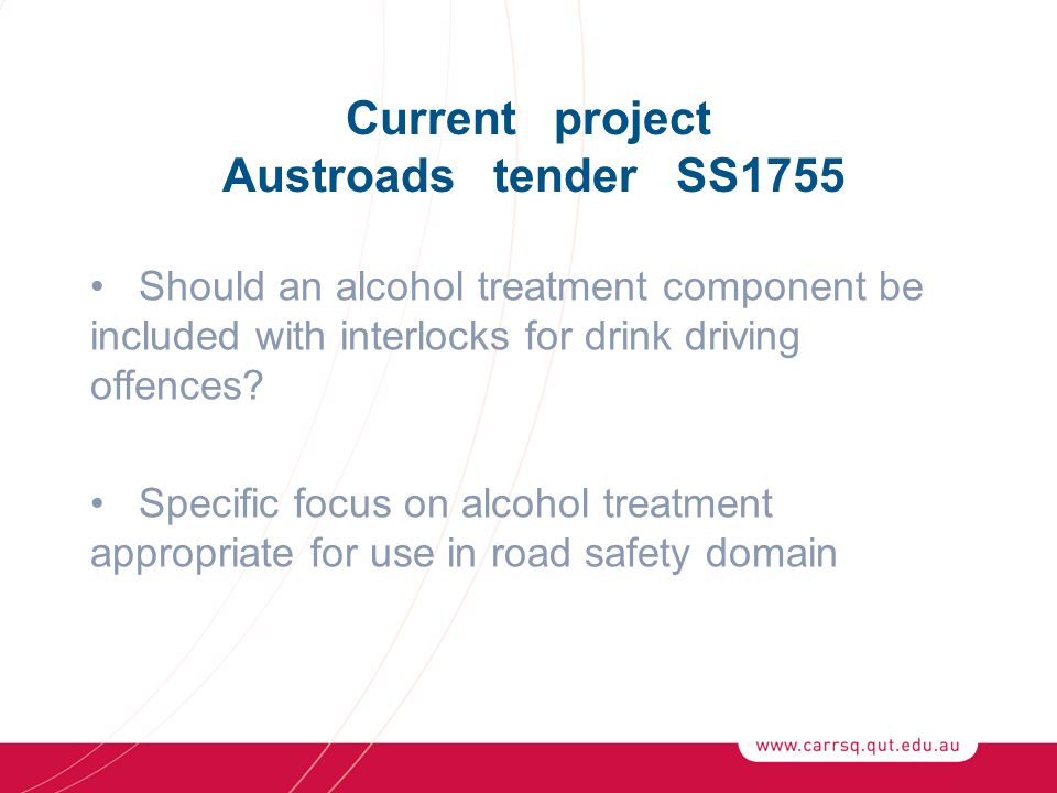 The Problem What, if any, type of rehabilitation program should be used with an interlock intervention to reduce long term drink driving re-offending?