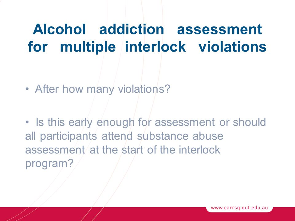 Alcohol addiction assessment for multiple interlock violations After how many violations.