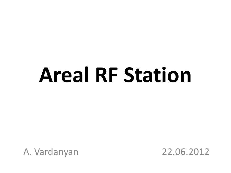 Areal RF Station A. Vardanyan22.06.2012