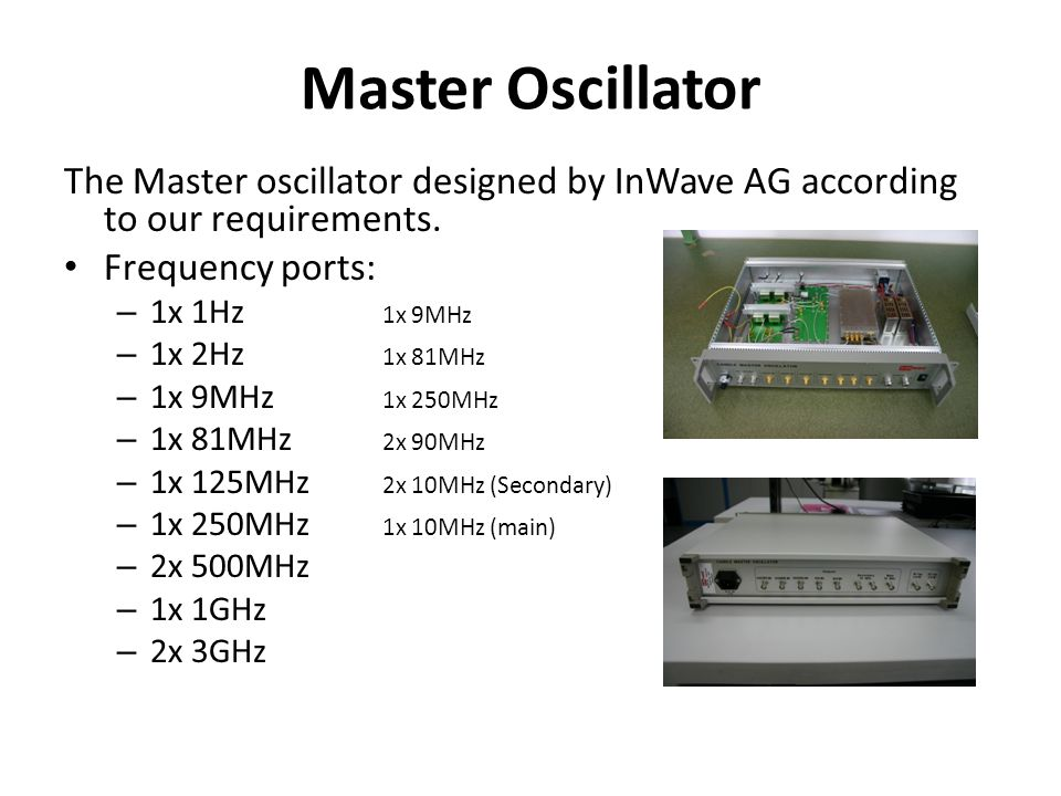 Master Oscillator The Master oscillator designed by InWave AG according to our requirements.
