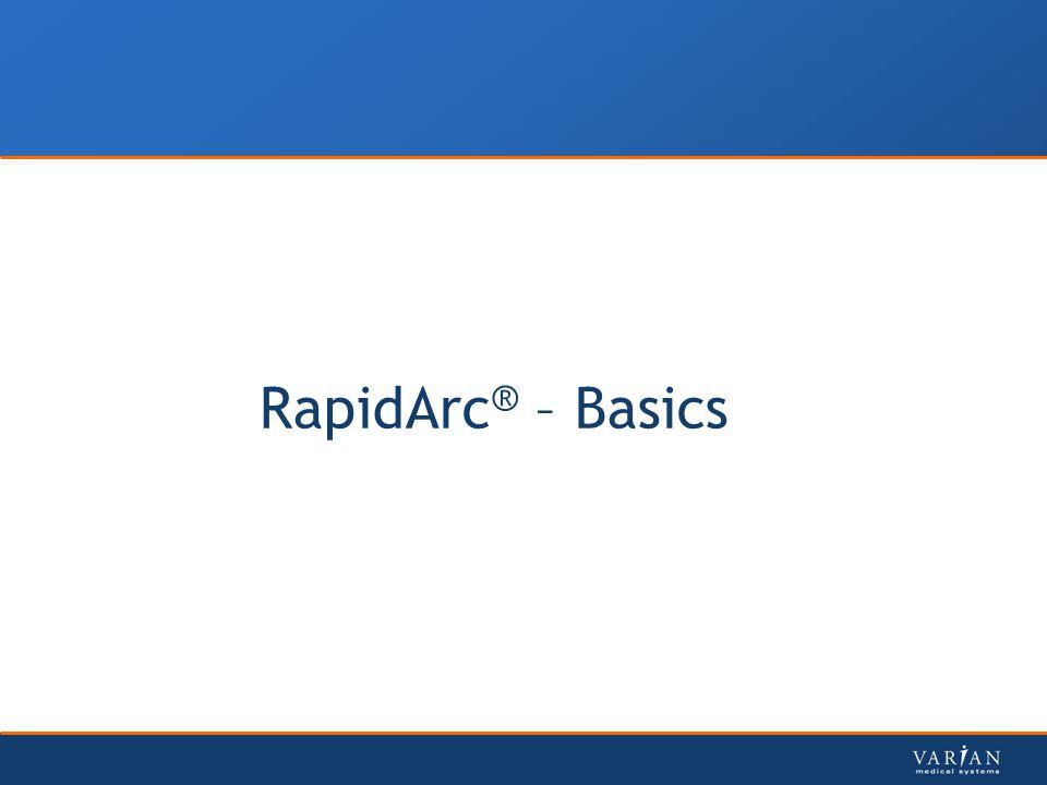 RapidArc ® – Basics