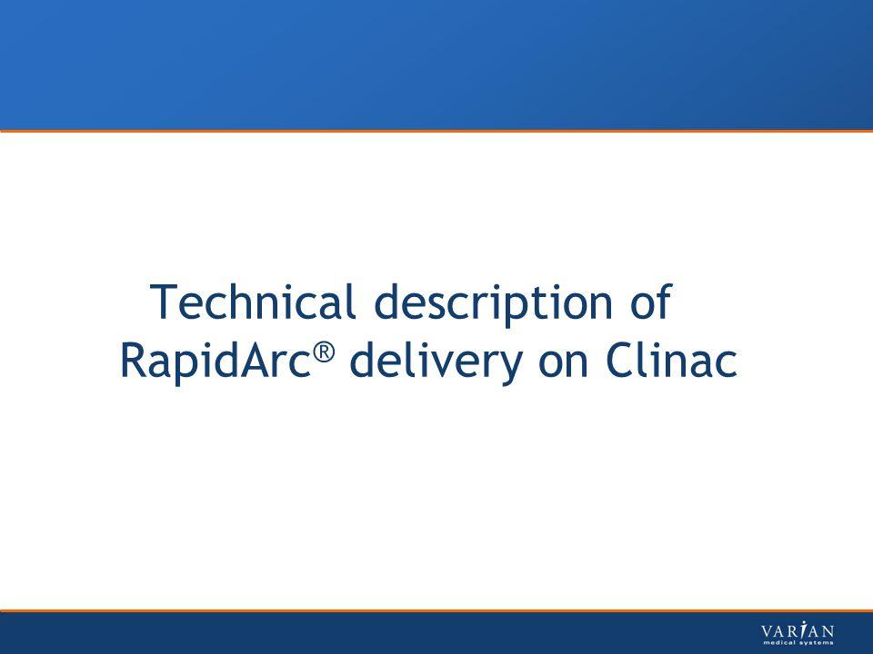 Technical description of RapidArc ® delivery on Clinac