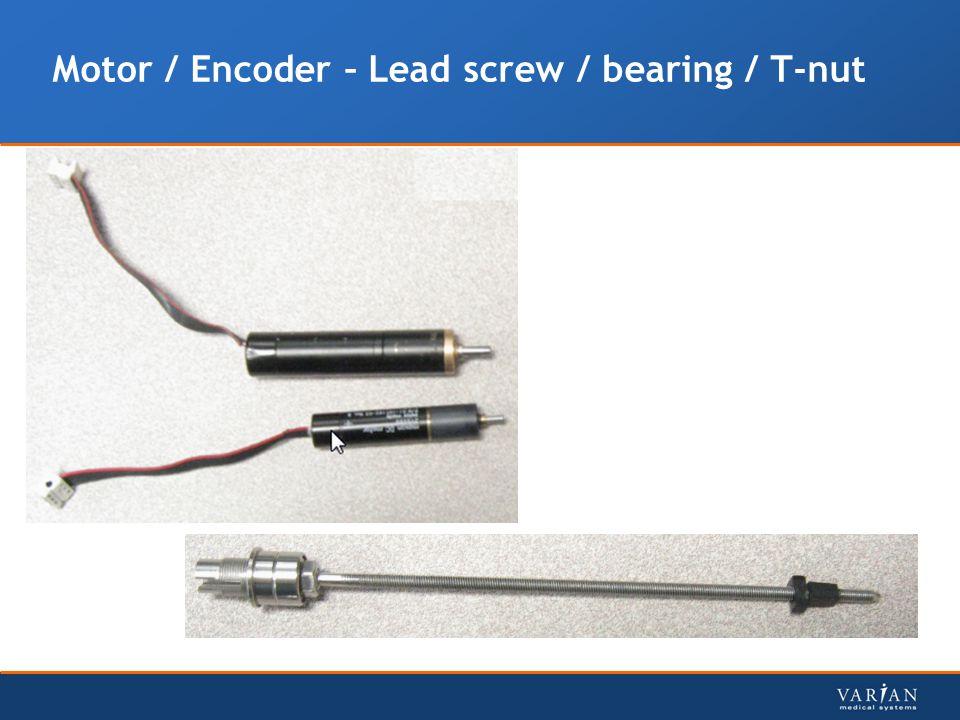 Motor / Encoder – Lead screw / bearing / T-nut