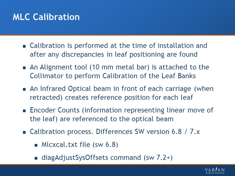 Calibration is performed at the time of installation and after any discrepancies in leaf positioning are found An Alignment tool (10 mm metal bar) is