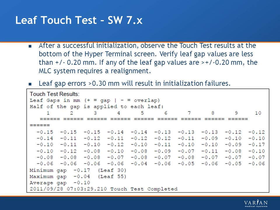 Leaf Touch Test – SW 7.x After a successful initialization, observe the Touch Test results at the bottom of the Hyper Terminal screen.
