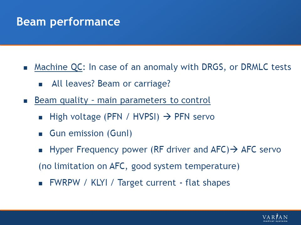 Beam performance Machine QC: In case of an anomaly with DRGS, or DRMLC tests All leaves.