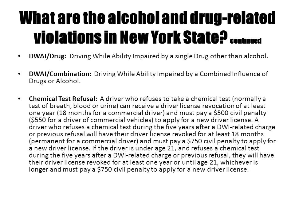 What are the alcohol and drug-related violations in New York State? continued DWAI/Drug: Driving While Ability Impaired by a single Drug other than al