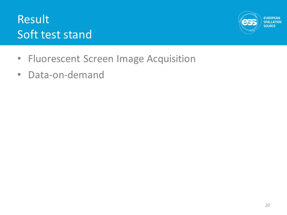 Result Soft test stand Fluorescent Screen Image Acquisition Data-on-demand 20