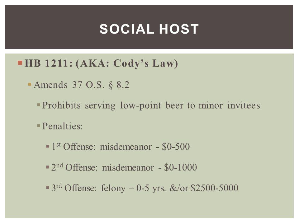  HB 1211: (AKA: Cody's Law)  Amends 37 O.S.