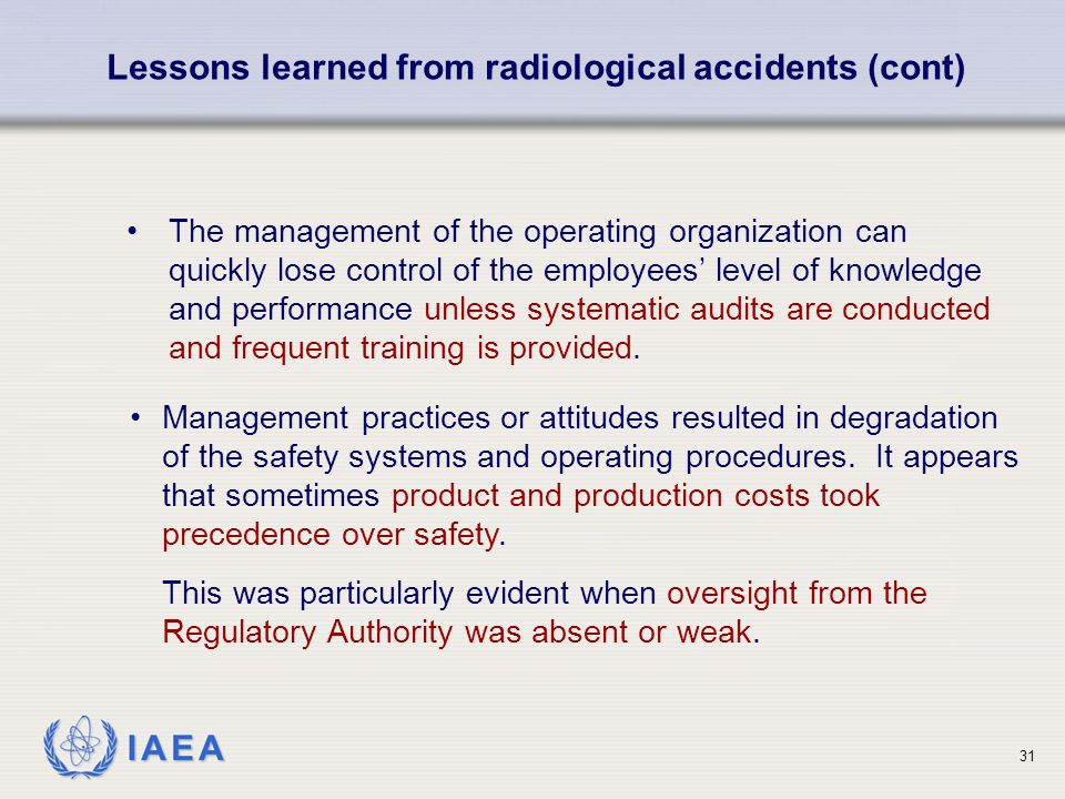 IAEA The management of the operating organization can quickly lose control of the employees' level of knowledge and performance unless systematic audi
