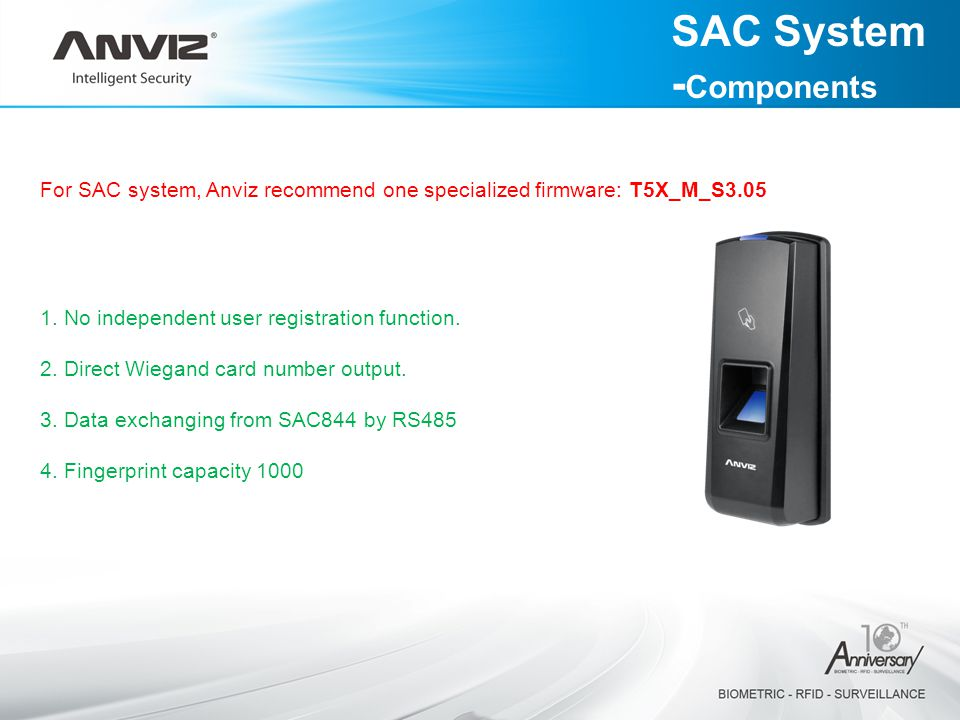 For SAC system, Anviz recommend one specialized firmware: T5X_M_S3.05 1.