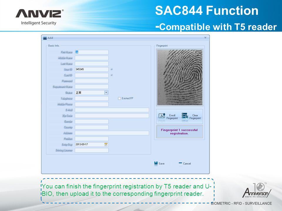 You can finish the fingerprint registration by T5 reader and U- BIO, then upload it to the corresponding fingerprint reader.