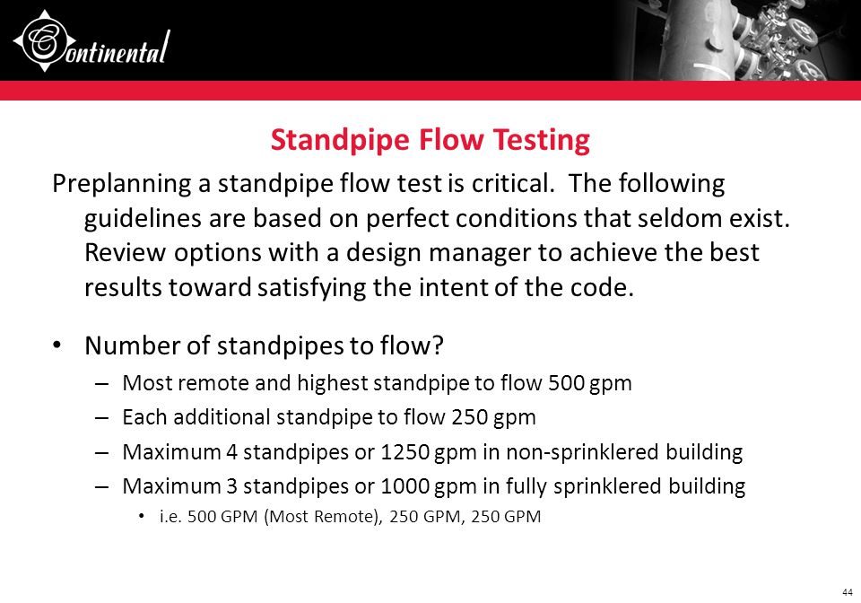 44 Standpipe Flow Testing Preplanning a standpipe flow test is critical. The following guidelines are based on perfect conditions that seldom exist. R