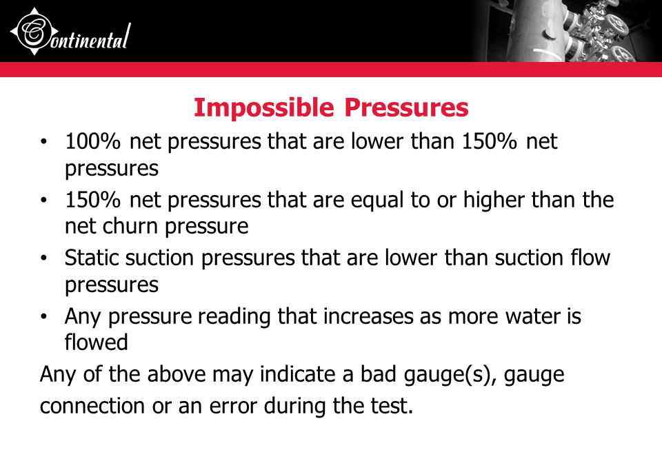 Impossible Pressures 100% net pressures that are lower than 150% net pressures 150% net pressures that are equal to or higher than the net churn press