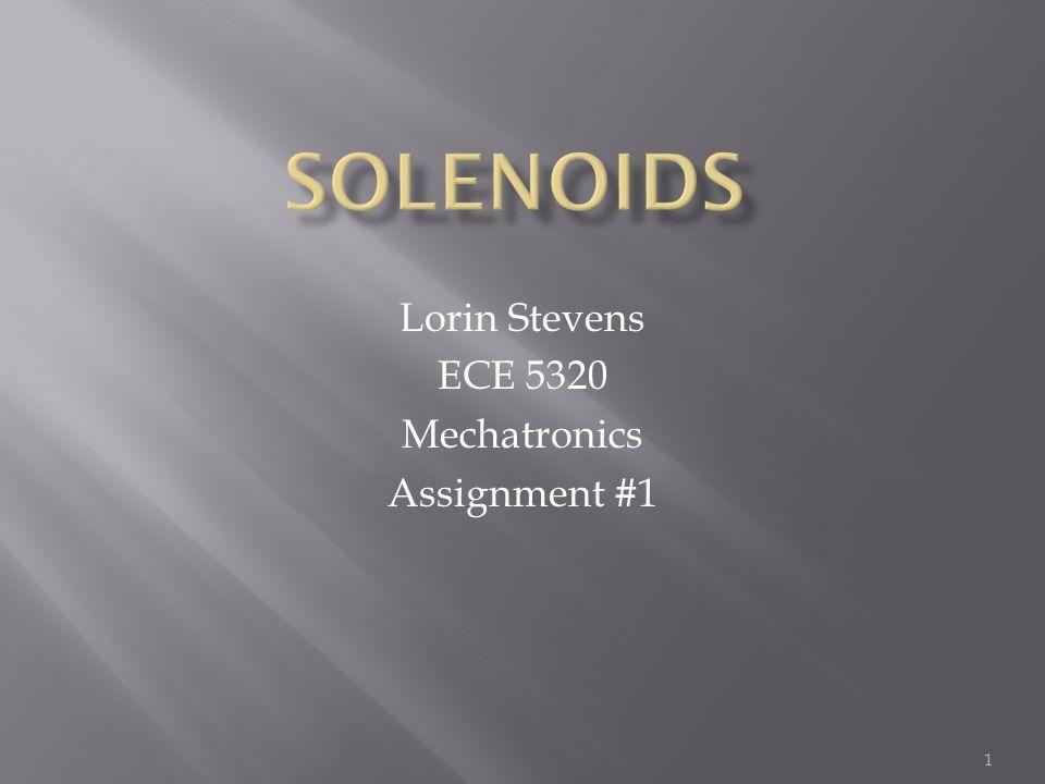1 Lorin Stevens ECE 5320 Mechatronics Assignment #1