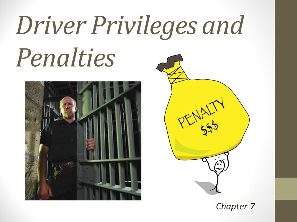 Driver Privileges and Penalties Chapter 7