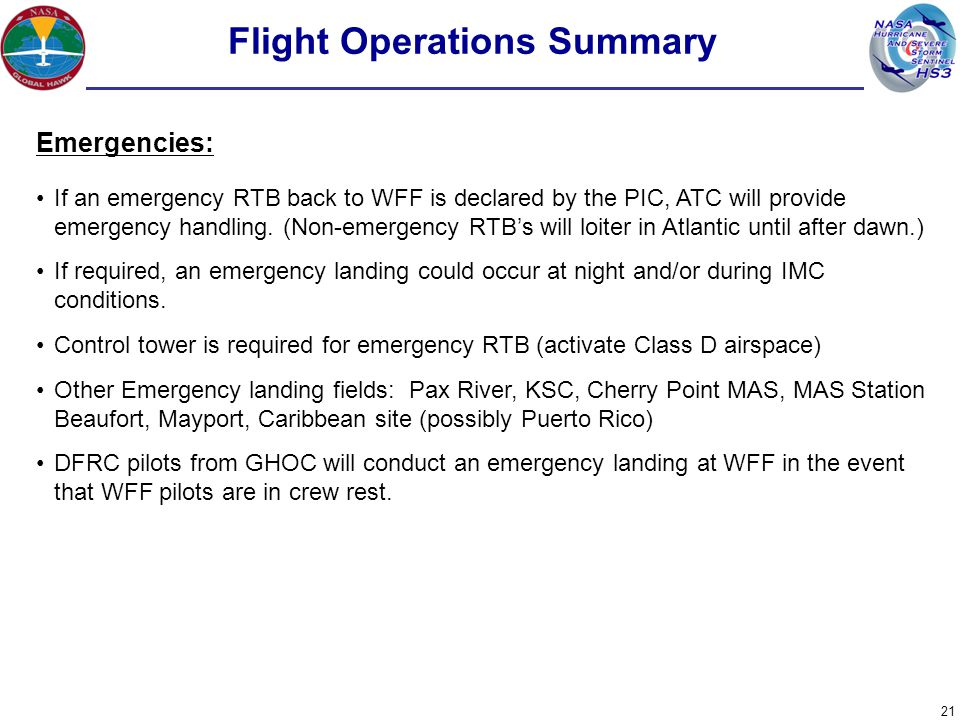 Flight Operations Summary 21 Emergencies: If an emergency RTB back to WFF is declared by the PIC, ATC will provide emergency handling.