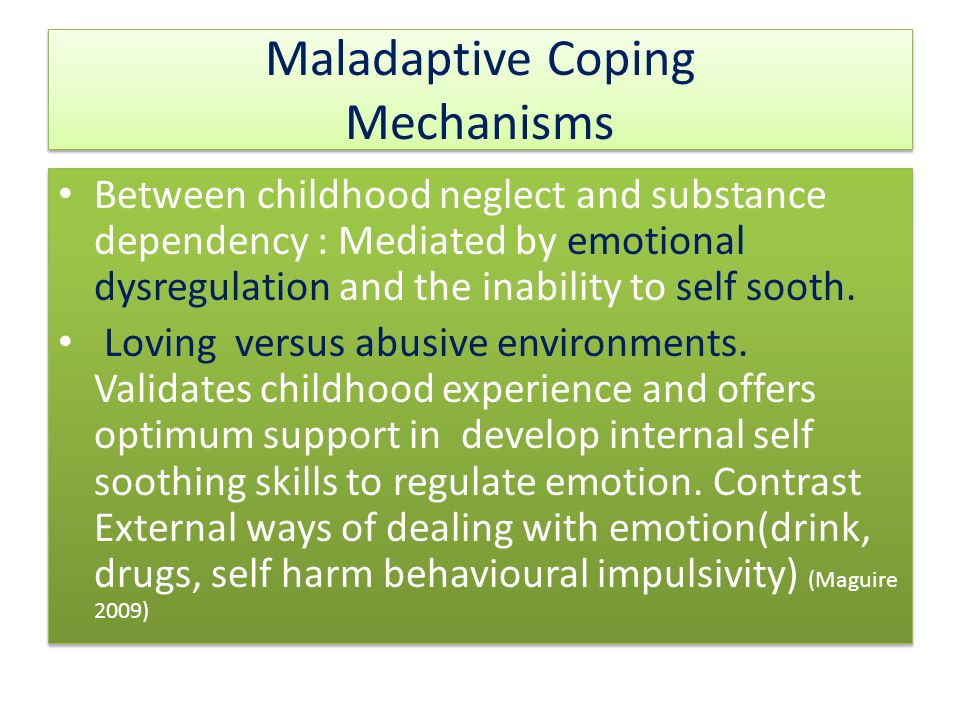 Maladaptive Coping Mechanisms Between childhood neglect and substance dependency : Mediated by emotional dysregulation and the inability to self sooth.