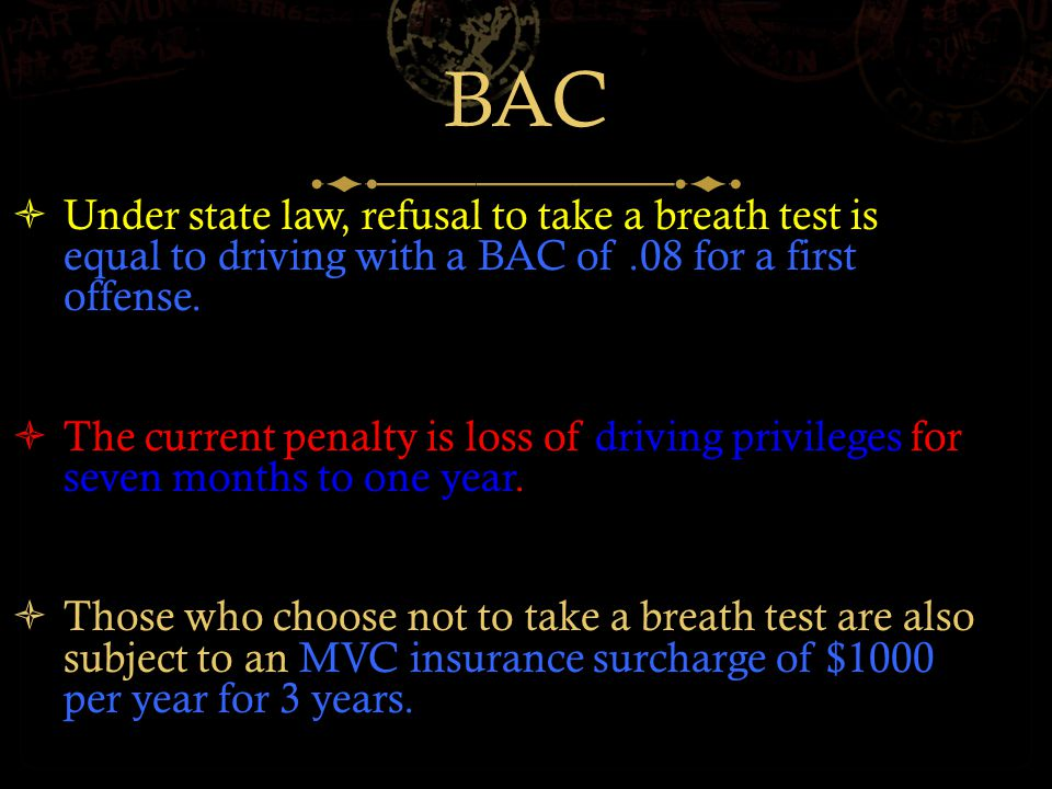 BAC  If a motorist has reached a BAC of slightly above.05 % after drinking, the risk for causing a motor vehicle accident doubles.