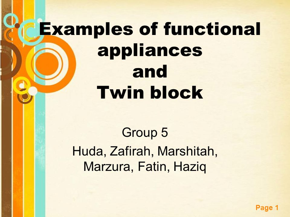 Free Powerpoint Templates Page 1 Examples of functional appliances and Twin block Group 5 Huda, Zafirah, Marshitah, Marzura, Fatin, Haziq