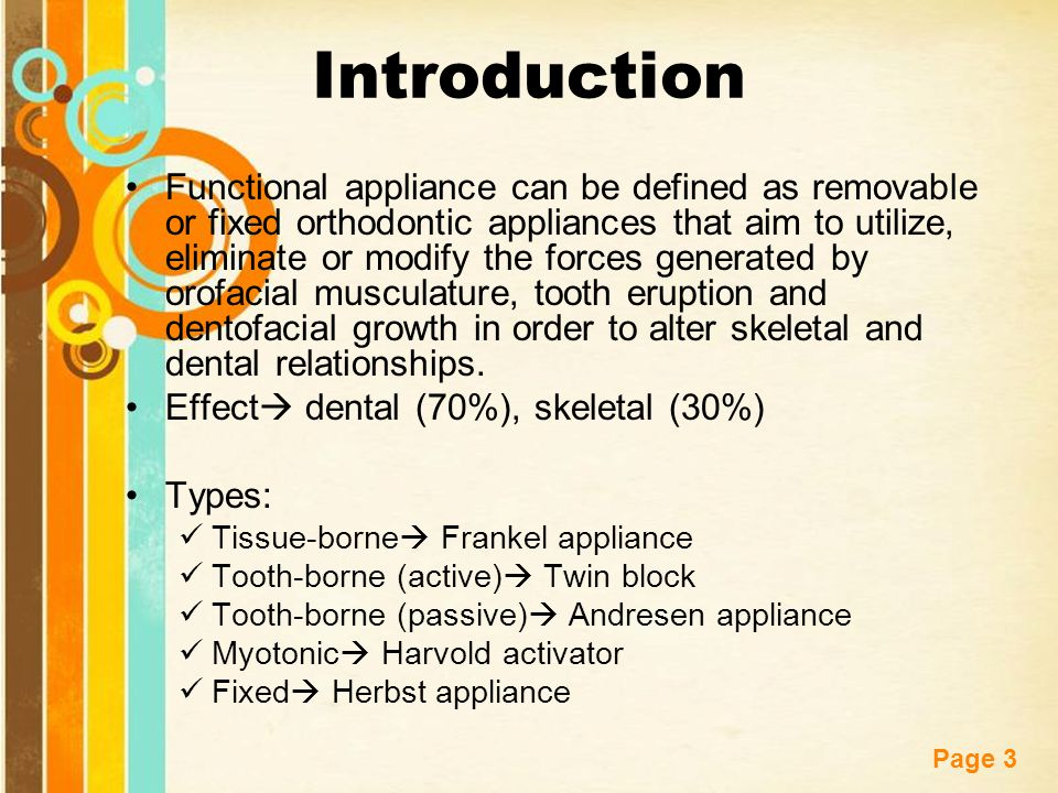 Free Powerpoint Templates Page 3 Introduction Functional appliance can be defined as removable or fixed orthodontic appliances that aim to utilize, el