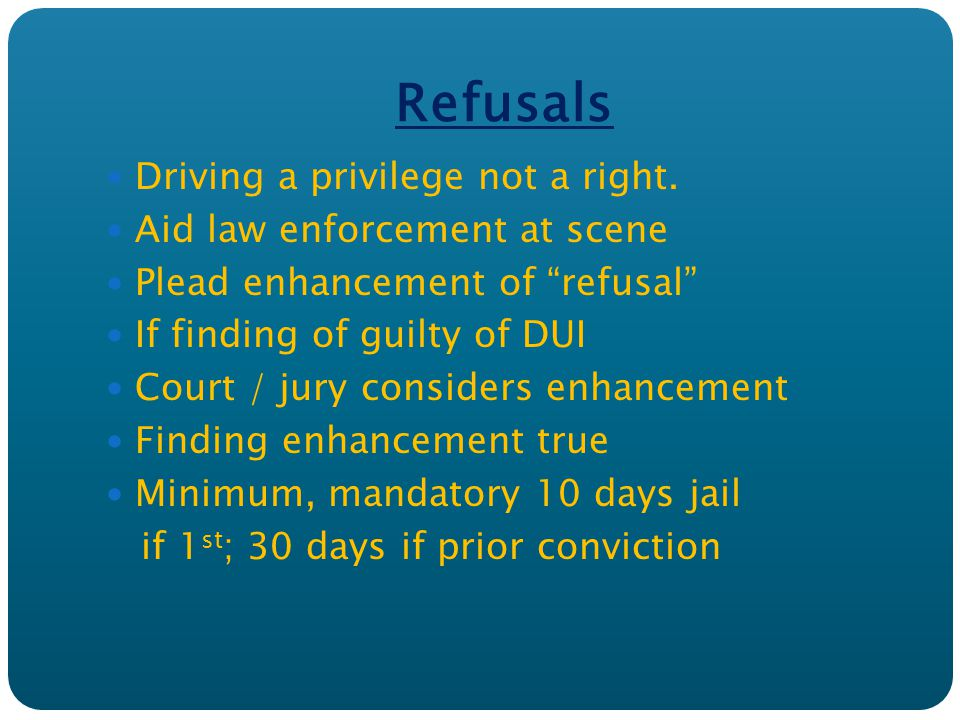 Refusals Driving a privilege not a right.