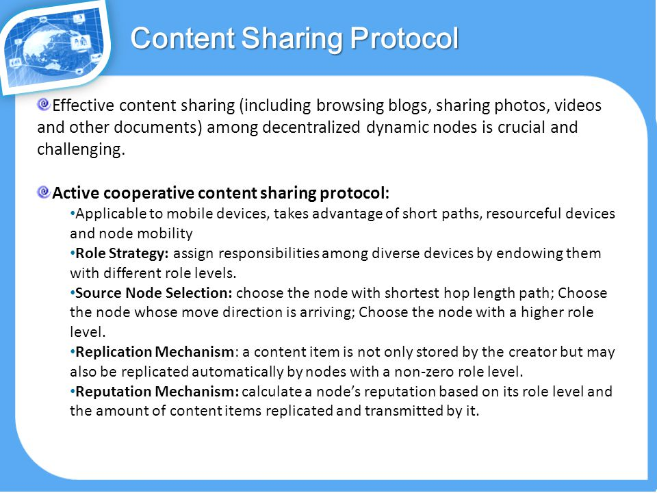 Effective content sharing (including browsing blogs, sharing photos, videos and other documents) among decentralized dynamic nodes is crucial and challenging.