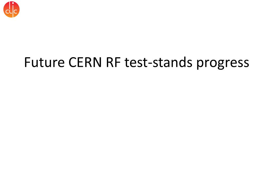 Future CERN RF test-stands progress