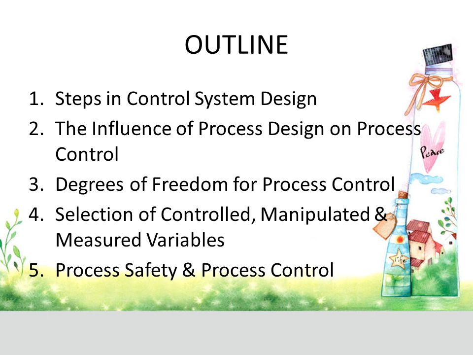 1.Steps in Control System Design Formulate the control objectives.