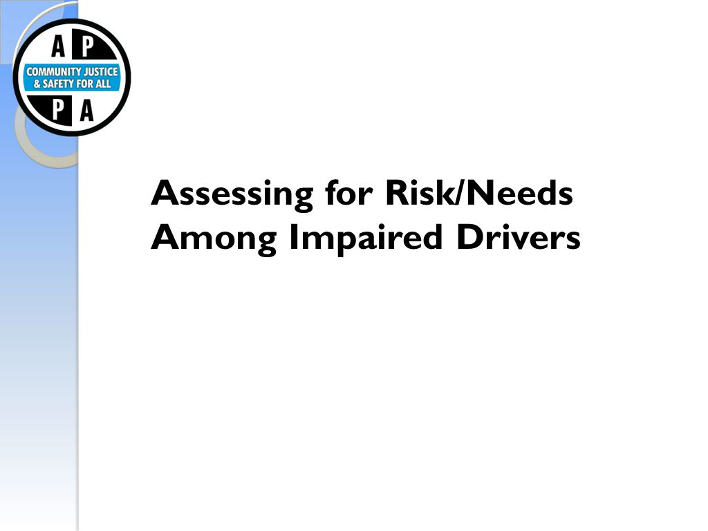 Assessing for Risk/Needs Among Impaired Drivers