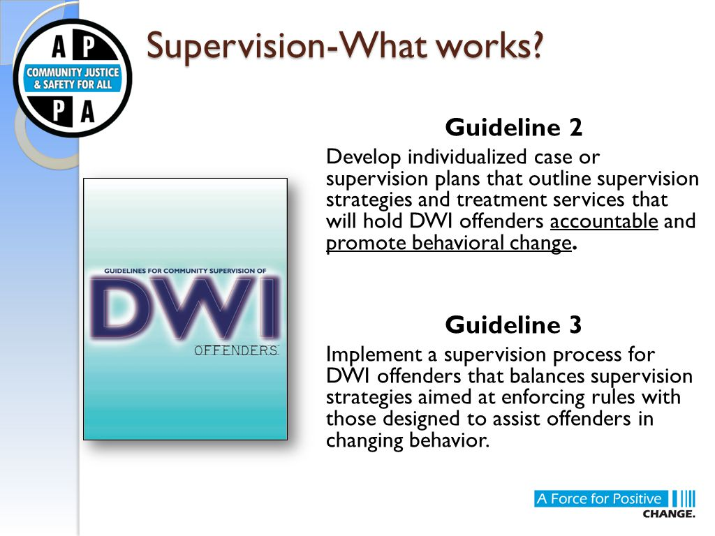 Supervision-What works? Supervision-What works? Guideline 2 Develop individualized case or supervision plans that outline supervision strategies and t