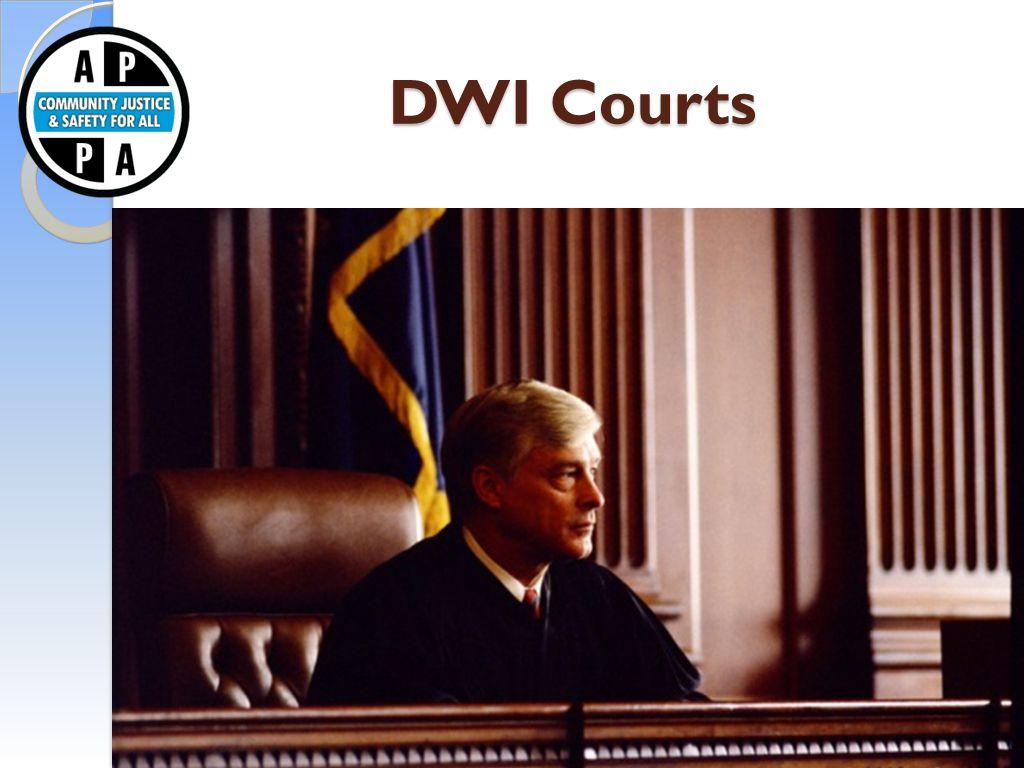 DWI Courts DWI Courts