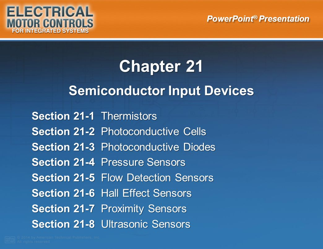 Chapter 21 — Semiconductor Input Devices A flow detection sensor can be used to monitor product flow in a pipe.