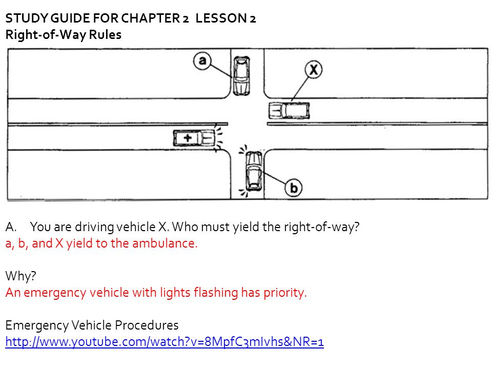 B.You are driving vehicle X. Which vehicles may go through the intersection first.