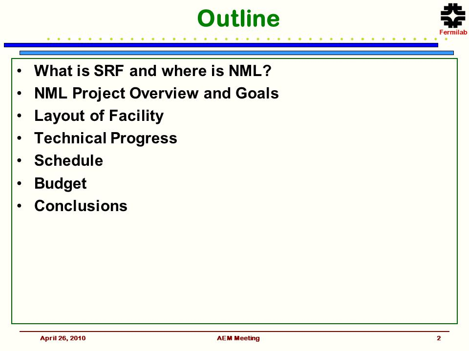 AEM Meeting2 Outline What is SRF and where is NML.