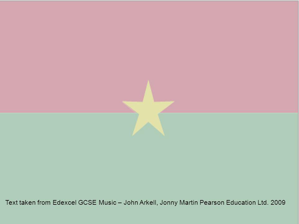 Text taken from Edexcel GCSE Music – John Arkell, Jonny Martin Pearson Education Ltd. 2009