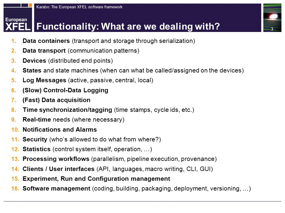 Karabo: The European XFEL software framework Functionality: What are we dealing with.