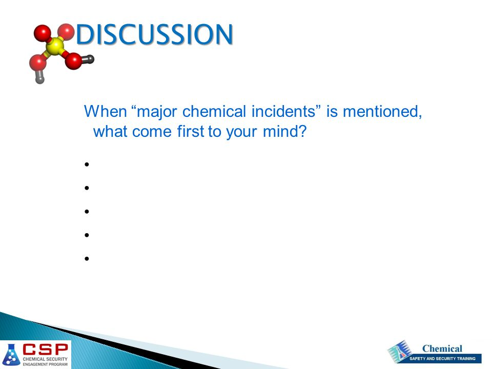 DISCUSSION When major chemical incidents is mentioned, what come first to your mind