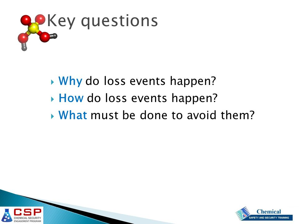  Why do loss events happen.  How do loss events happen.