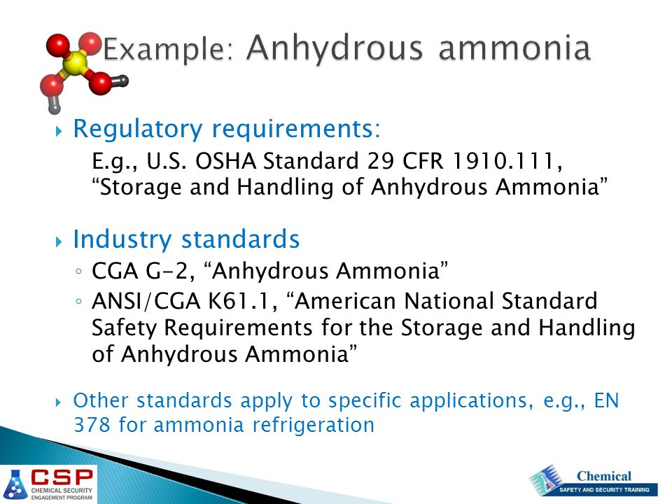 Example: Anhydrous ammonia  Regulatory requirements: E.g., U.S.