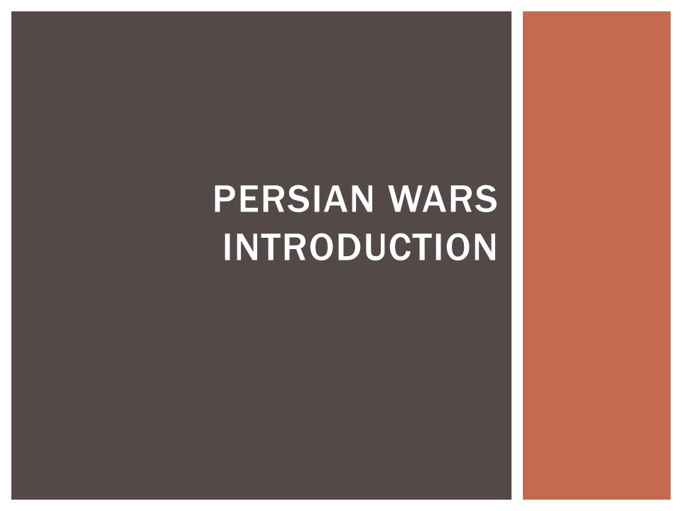 PERSIAN WARS INTRODUCTION
