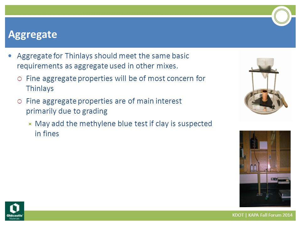 Aggregate for Thinlays should meet the same basic requirements as aggregate used in other mixes.