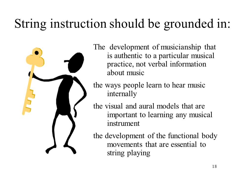 17 So— What's critical in teaching stringed instruments?