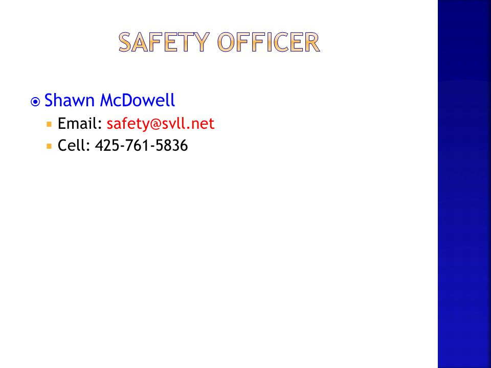  Shawn McDowell  Email: safety@svll.net  Cell: 425-761-5836
