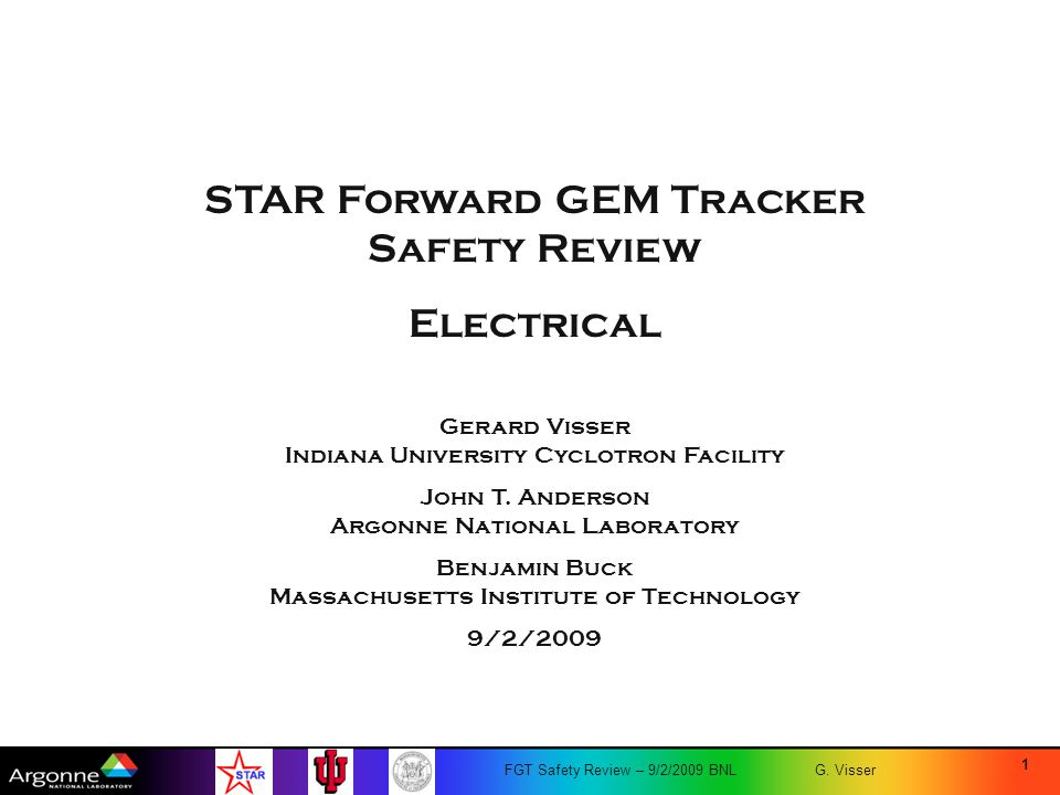 FGT Safety Review – 9/2/2009 BNL G. Visser STAR Forward GEM Tracker Safety Review Electrical 1 Gerard Visser Indiana University Cyclotron Facility Joh