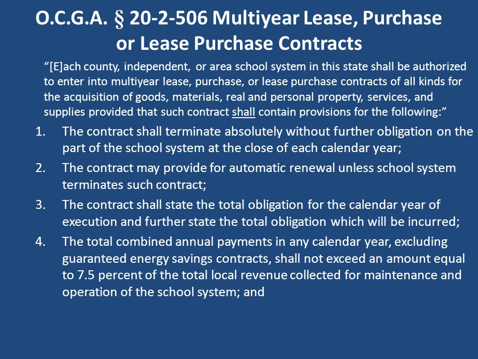 "O.C.G.A. § 20-2-506 Multiyear Lease, Purchase or Lease Purchase Contracts ""[E]ach county, independent, or area school system in this state shall be au"
