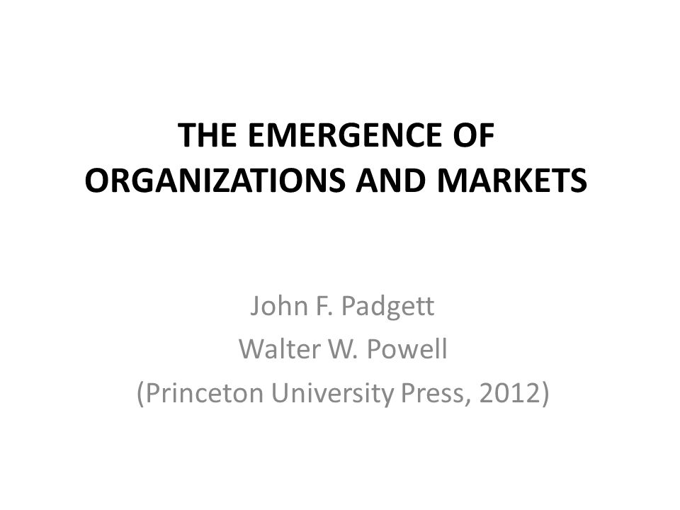 THE EMERGENCE OF ORGANIZATIONS AND MARKETS John F.
