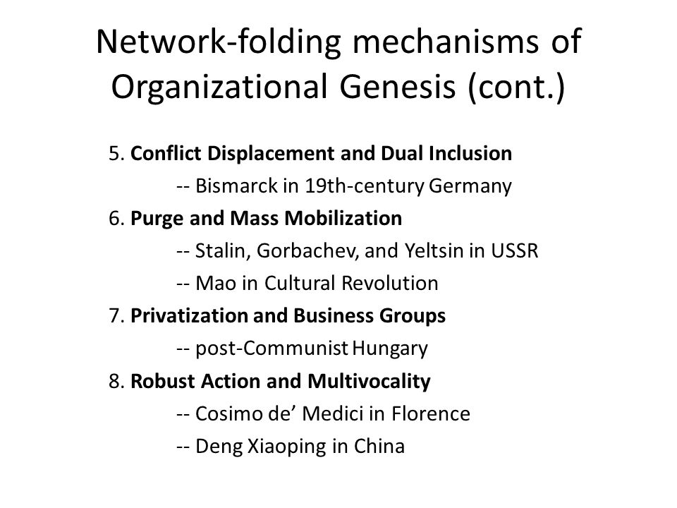 Network-folding mechanisms of Organizational Genesis (cont.) 5.