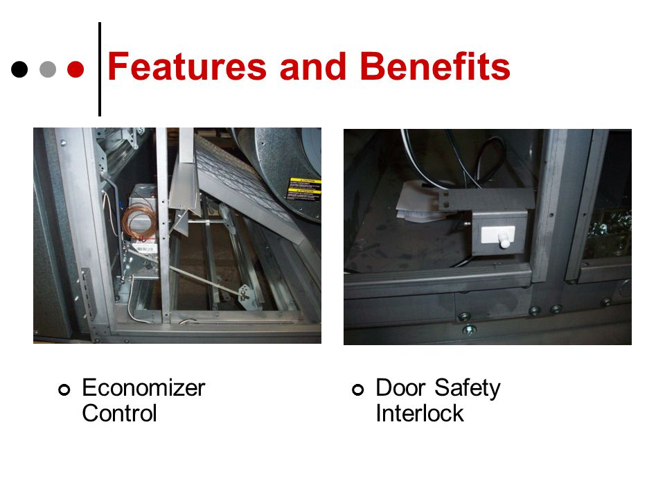 Features and Benefits Economizer Control Door Safety Interlock