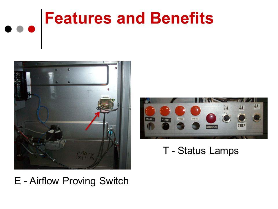 T - Status Lamps E - Airflow Proving Switch